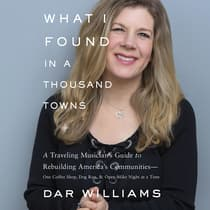 What I Found in a Thousand Towns by Dar Williams audiobook