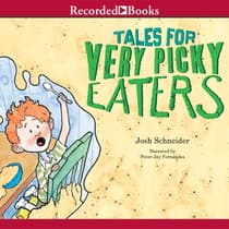 Tales For Very Picky Eaters by Josh Schneider audiobook