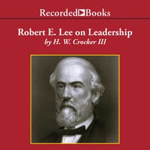 Robert E. Lee on Leadership by H. W. Crocker audiobook