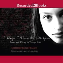 Things I Have to Tell You by Betsy Franco audiobook