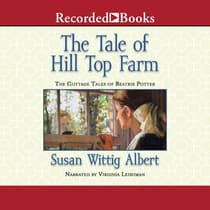 The Tale of Hill Top Farm by Susan Wittig Albert audiobook