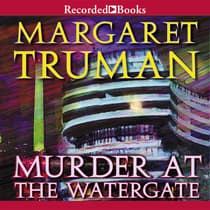 Murder at the Watergate by Margaret Truman audiobook