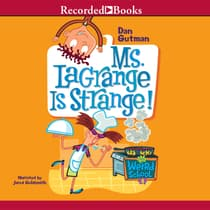 Ms. LaGrange is Strange! by Dan Gutman audiobook