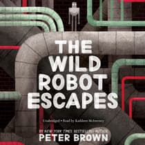 The Wild Robot Escapes by Peter  Brown audiobook