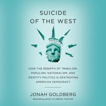 Suicide of the West by Jonah Goldberg audiobook