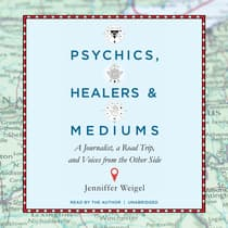 Psychics, Healers, and Mediums by Jenniffer Weigel audiobook