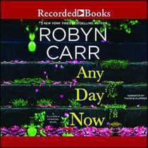 Any Day Now by Robyn Carr audiobook