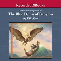 The Blue Djinn Of Babylon by P. B. Kerr audiobook