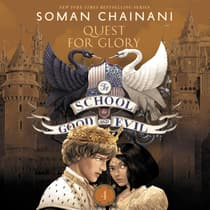 The School for Good and Evil #4: Quests for Glory by Soman Chainani audiobook