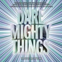 Dare Mighty Things by Heather Kaczynski audiobook