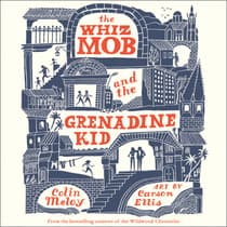 The Whiz Mob and the Grenadine Kid by Colin Meloy audiobook