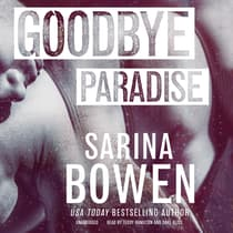 Goodbye Paradise by Sarina Bowen audiobook