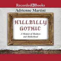 Hillbilly Gothic by Adrienne Martini audiobook