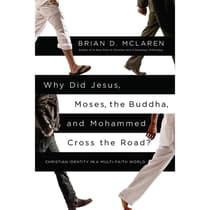 Why Did Jesus, Moses, the Buddha, and Mohammed Cross the Road? by Brian D. McLaren audiobook