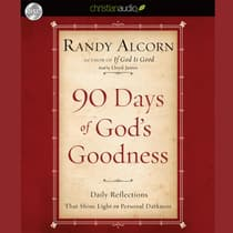 90 Days of God's Goodness by Randy Alcorn audiobook