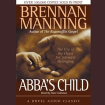 Abba's Child by Brennan Manning audiobook