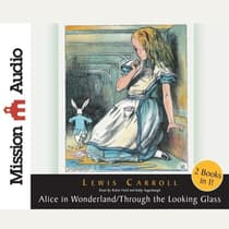 Alice in Wonderland and Through The Looking Glass by Lewis Carroll audiobook
