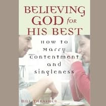 Believing God for His Best by Bill Thrasher audiobook