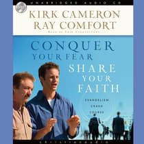 Conquer Your Fear, Share Your Faith by Kirk Cameron audiobook
