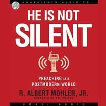 He is Not Silent by R. Albert Mohler audiobook