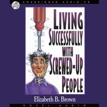 Living Successfully with Screwed-Up People by Elizabeth B. Brown audiobook