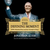 The Defining Moment by Jonathan Alter audiobook