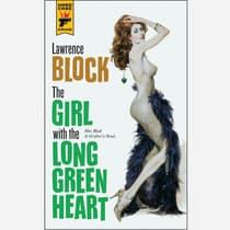 The Girl with the Long Green Heart by Lawrence Block audiobook