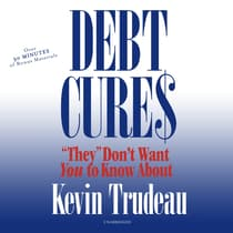 "Debt Cures ""They"" Don't Want You to Know About by Kevin Trudeau audiobook"