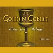 The Golden Goblet by Eloise Jarvis McGraw audiobook