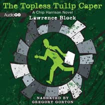 The Topless Tulip Caper by Lawrence Block audiobook
