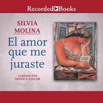El amor que me juraste (The Love That You Swore to Me) by Silvia Molina audiobook