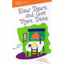 Slow Down … and Get More Done by Marshall J. Cook audiobook