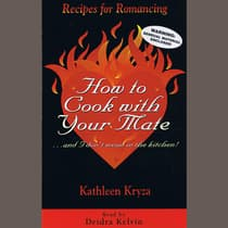 How To Cook With Your Mate…And I Dont Mean In The Kitchen! by Kathleen Kryza audiobook