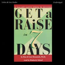 Get a Raise In 7 Days by Ron Krannich audiobook