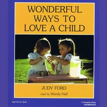 Wonderful Ways to Love a Child by Judy Ford audiobook