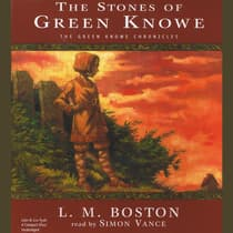The Stones of Green Knowe by L. M. Boston audiobook