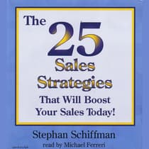 The 25 Sales Strategies That Will Boost Your Sales Today! by Stephan Schiffman audiobook
