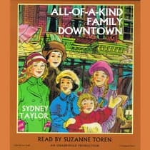 All-of-a-Kind Family Downtown by Sydney Taylor audiobook