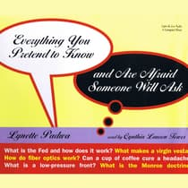 Everything You Pretend To Know And Are Afraid Someone Will Ask by Lynette Padwa audiobook