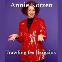 Trawling For Bargains by Annie Korzen audiobook
