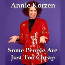 Some People Are Just Too Cheap by Annie Korzen audiobook