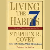 Living the 7 Habits by Stephen R. Covey audiobook
