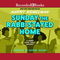 Sunday the Rabbi Stayed Home by Harry Kemelman audiobook