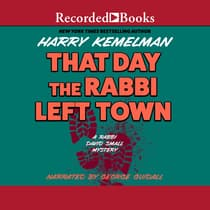 That Day the Rabbi Left Town by Harry Kemelman audiobook