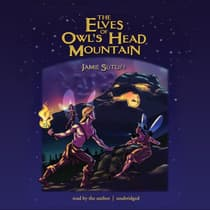 The Elves of Owl's Head Mountain by Jamie Sutliff audiobook