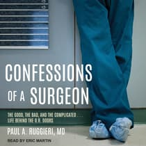 Confessions of a Surgeon by Paul A. Ruggieri audiobook