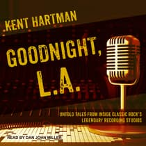 Goodnight, L.A. by Kent Hartman audiobook