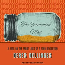 The Fermented Man by Derek Dellinger audiobook