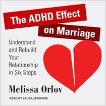 The ADHD Effect on Marriage by Melissa Orlov audiobook