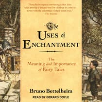The Uses of Enchantment by Bruno Bettelheim audiobook